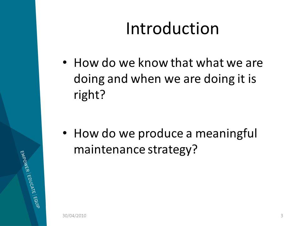 Maintenance Strategy Development Do these change.