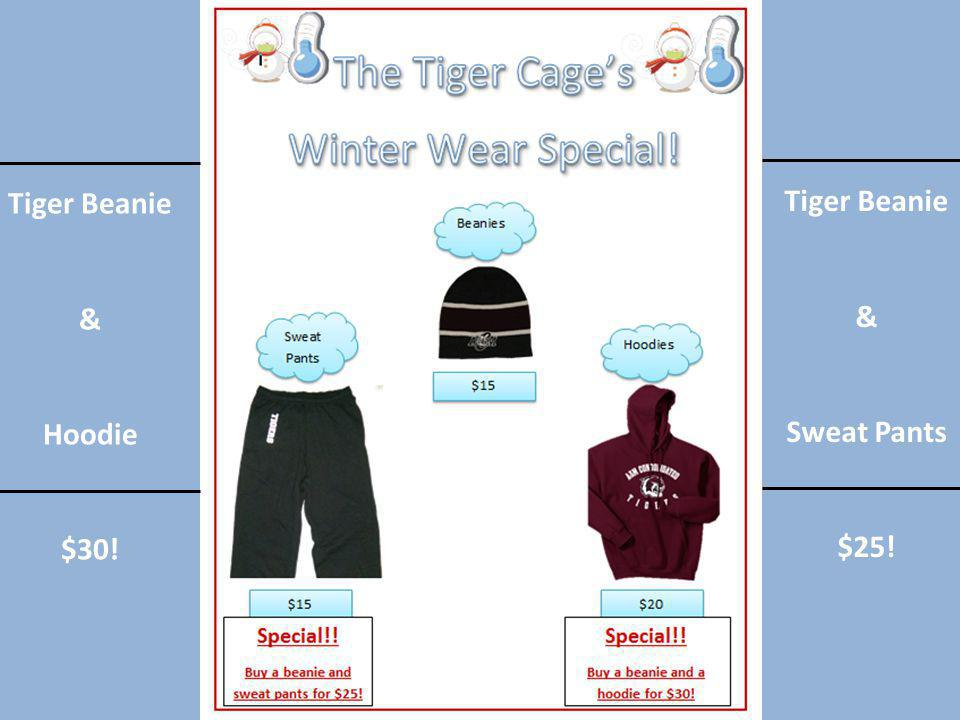 Tiger Beanie & Hoodie $30! Tiger Beanie & Sweat Pants $25!