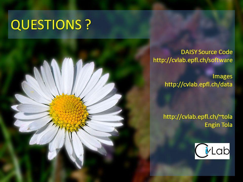 DAISY Source Code http://cvlab.epfl.ch/softwareImageshttp://cvlab.epfl.ch/datahttp://cvlab.epfl.ch/~tola Engin Tola QUESTIONS ?