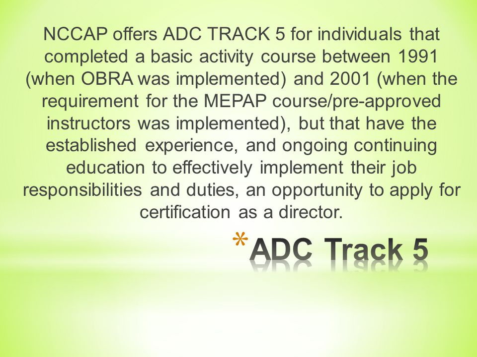 * For ADPC you must have 3 of the 5 components * You have will need to maintain your ADPC for 6 years. Upon completion of your missing components you