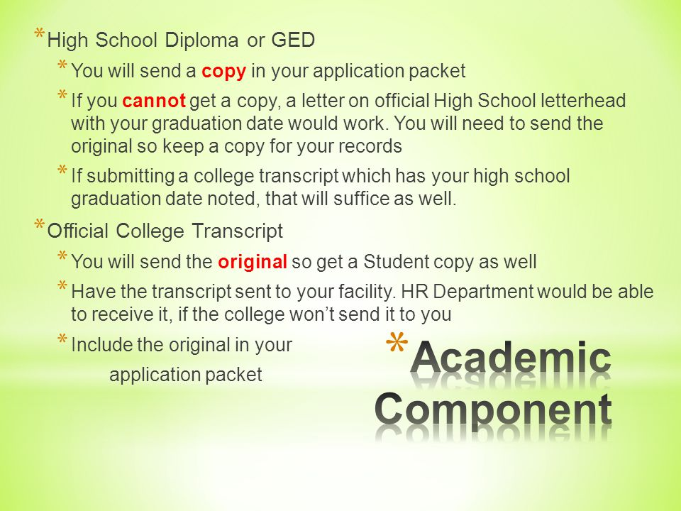 * ACADEMIC EDUCATION Bachelor's Degree (must include an English plus 7 other coursework areas with at least 1 course from areas B, C, and D). * ACTIVI