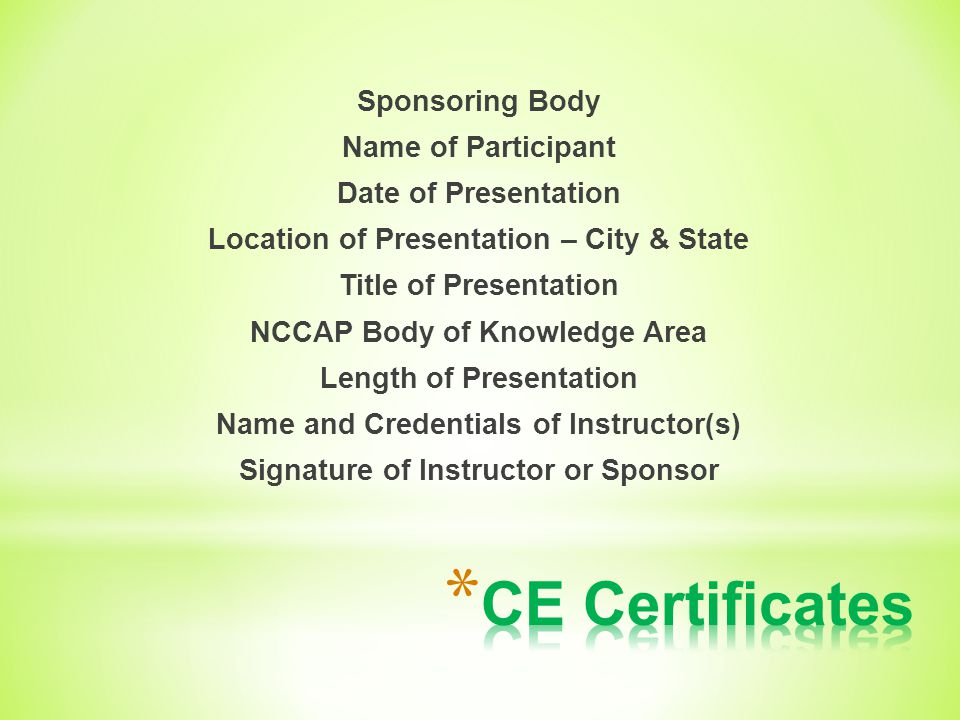 * Conferences, Seminars, Workshops * NCCAP Preapproved Distance Learning * College Courses/Adult Education * Classes at Crafts Stores, etc. * Articles