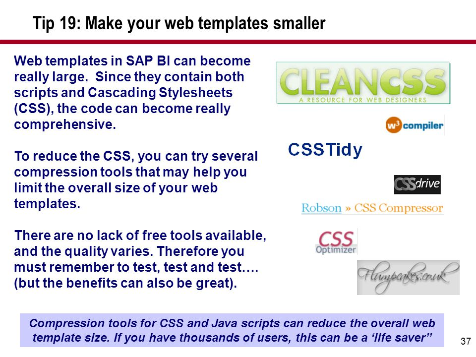 37 Web templates in SAP BI can become really large.