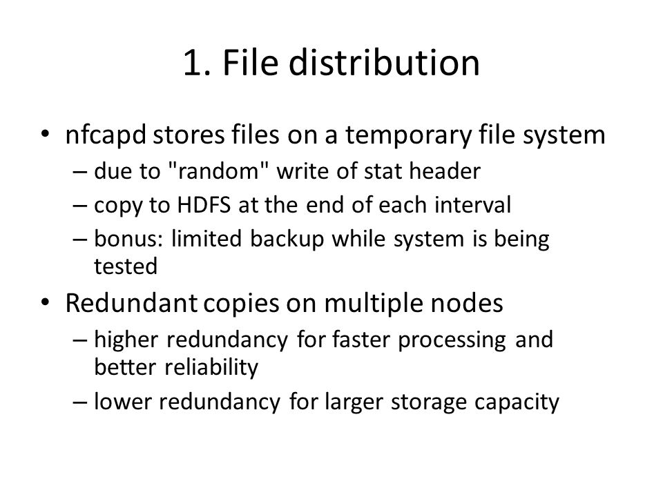 1. File distribution nfcapd stores files on a temporary file system – due to