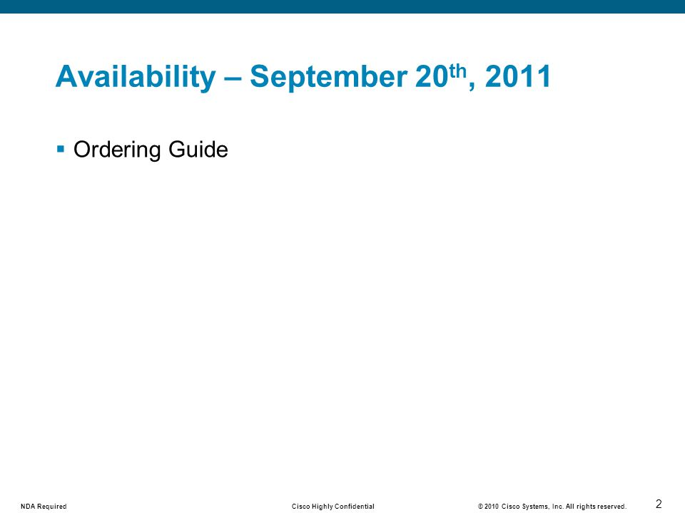3 Cisco Highly Confidential NDA Required © 2010 Cisco Systems, Inc.