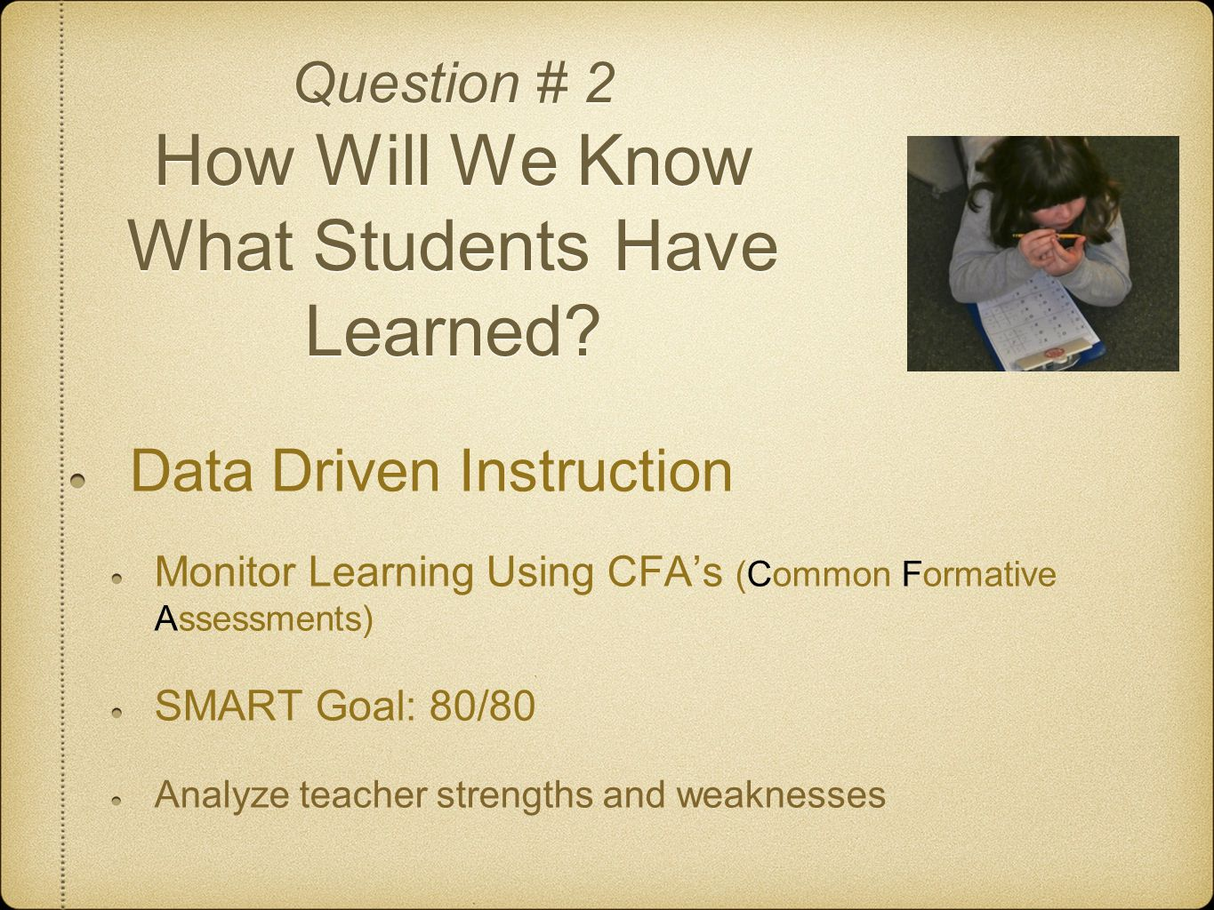 Question # 2 How Will We Know What Students Have Learned.