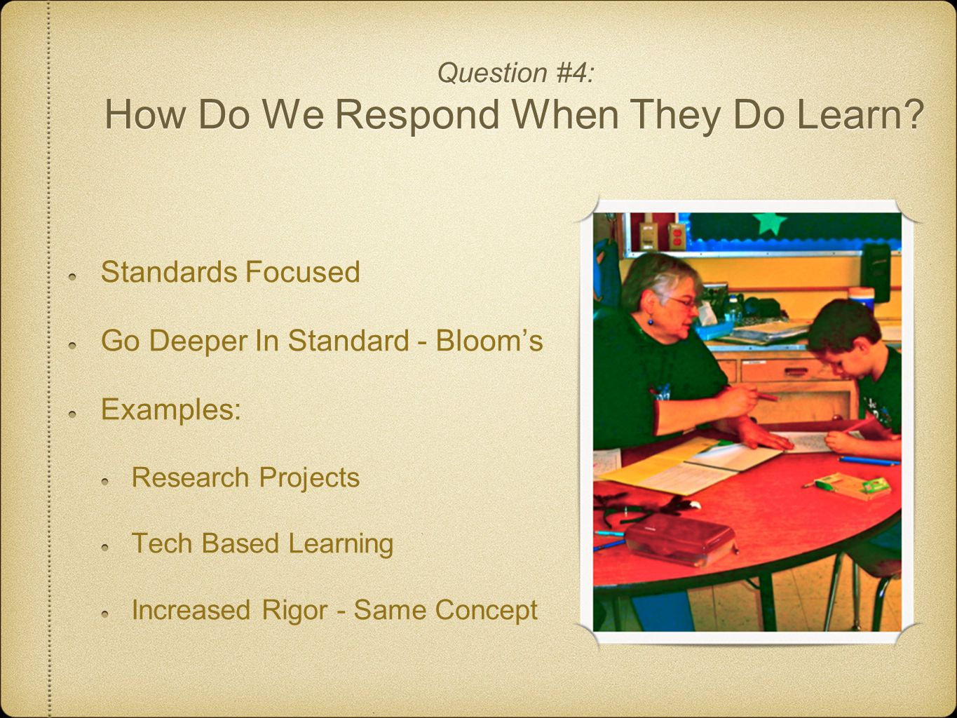 Question #4: How Do We Respond When They Do Learn.