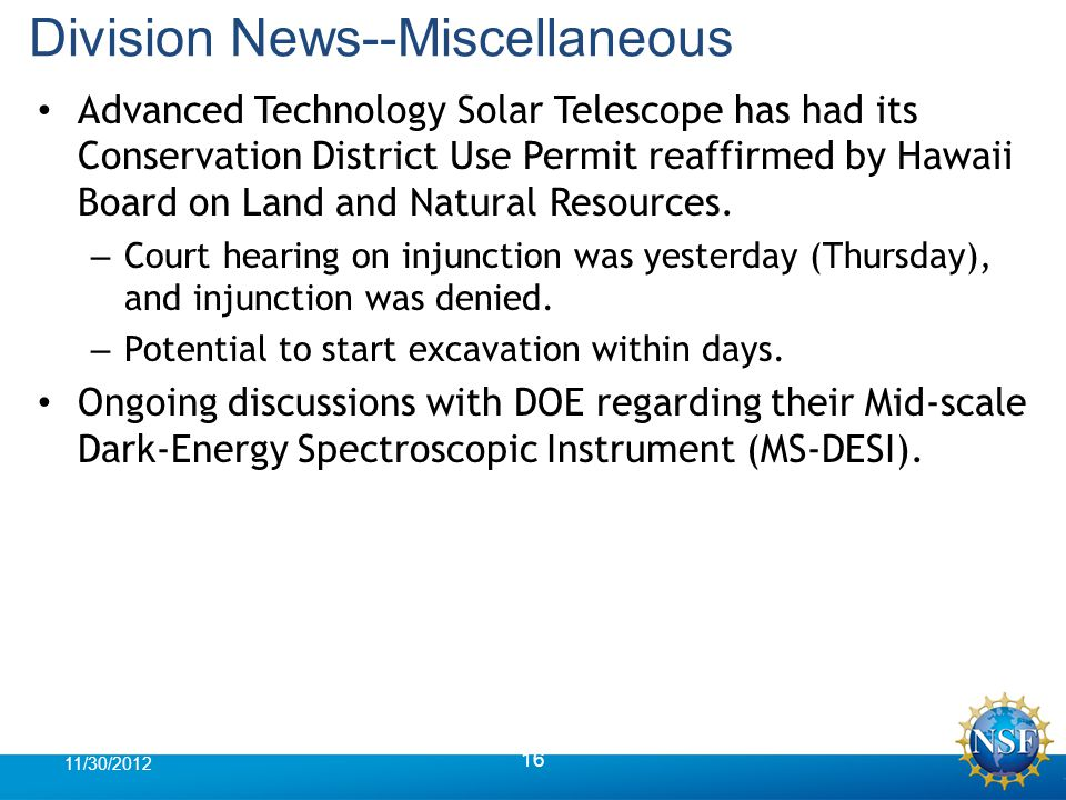 Division News--Miscellaneous Advanced Technology Solar Telescope has had its Conservation District Use Permit reaffirmed by Hawaii Board on Land and Natural Resources.