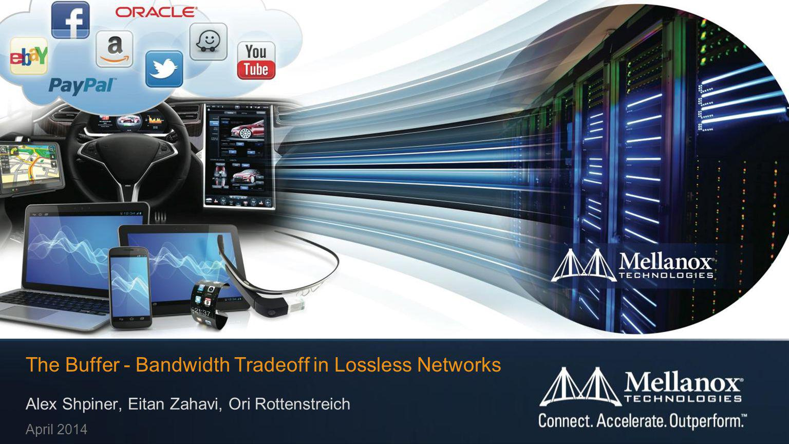 © 2014 Mellanox Technologies 12 - Mellanox Technologies- Effect of Buffer Size Reduction with Link Acceleration– cont.