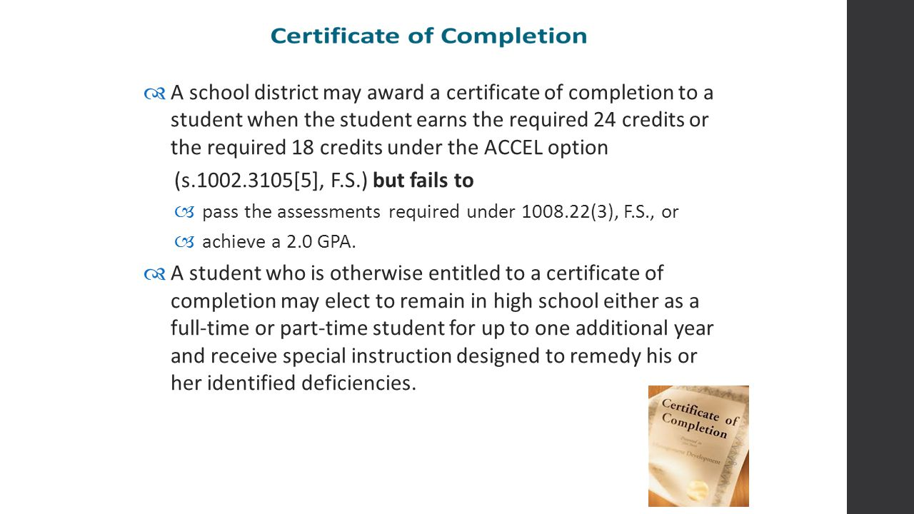  A school district may award a certificate of completion to a student when the student earns the required 24 credits or the required 18 credits under