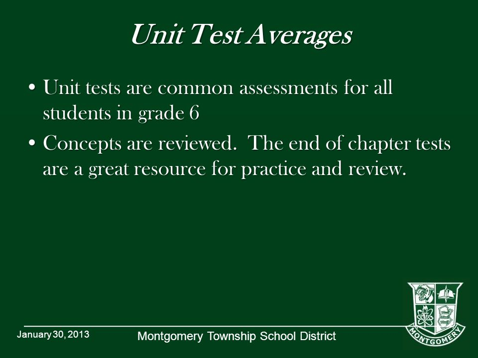 Montgomery Township School District Unit Test Averages Unit tests are common assessments for all students in grade 6Unit tests are common assessments