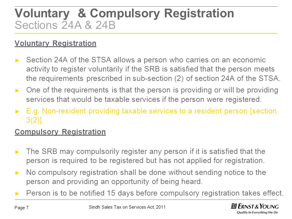 Sindh Sales Tax on Services Act, 2011 Page 8 Automatic grant of registration Rule 6 of the STSR ►As per Rule 6 of STSR existing taxpayers will be automatically registered for Sindh Sales Tax on Services.