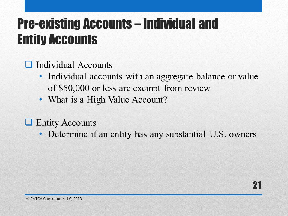 21  Individual Accounts Individual accounts with an aggregate balance or value of $50,000 or less are exempt from review What is a High Value Account.