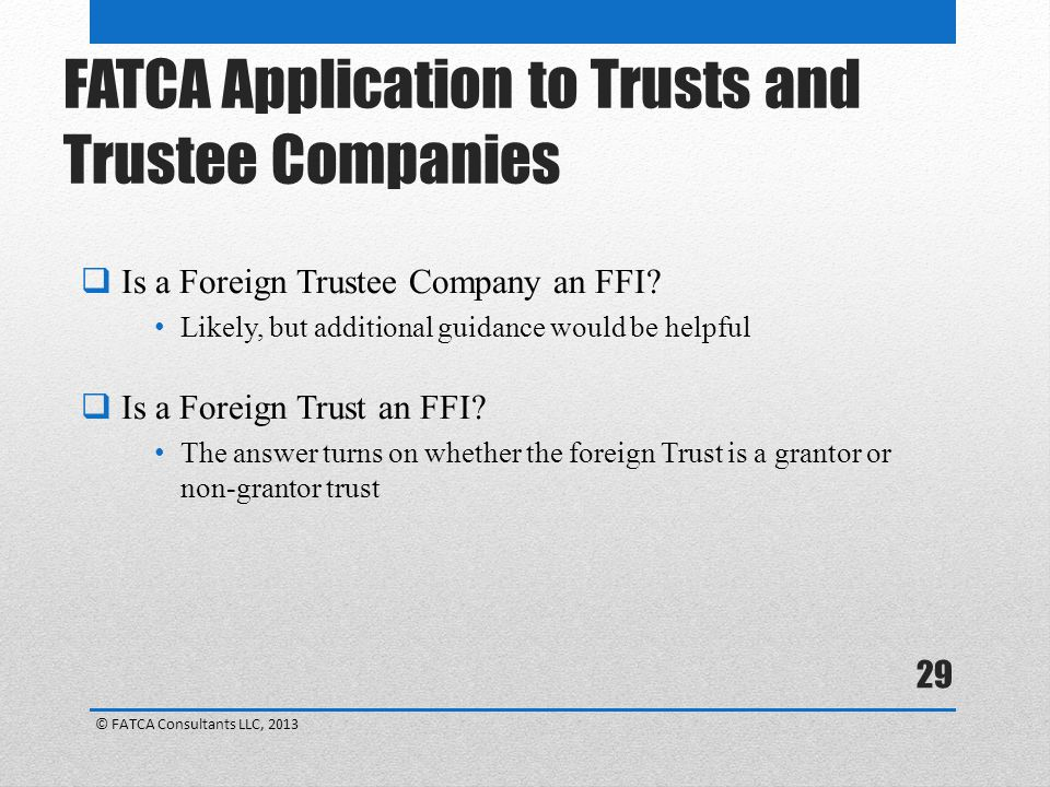 29  Is a Foreign Trustee Company an FFI.