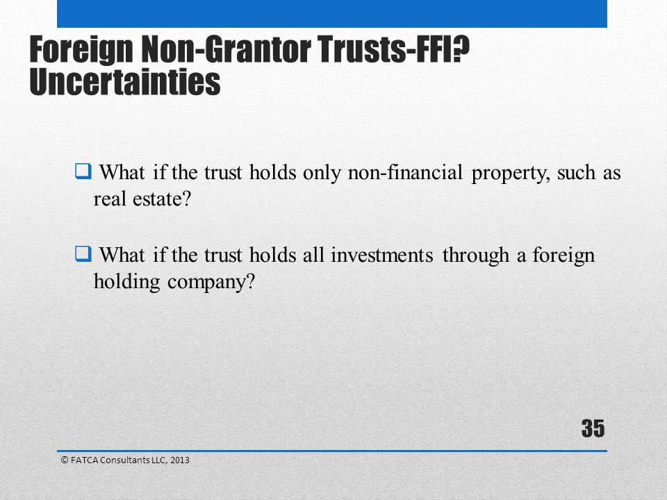 35  What if the trust holds only non-financial property, such as real estate.