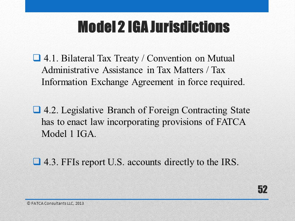 52  4.1. Bilateral Tax Treaty / Convention on Mutual Administrative Assistance in Tax Matters / Tax Information Exchange Agreement in force required.