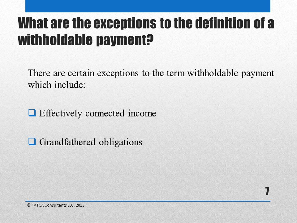 7 What are the exceptions to the definition of a withholdable payment.