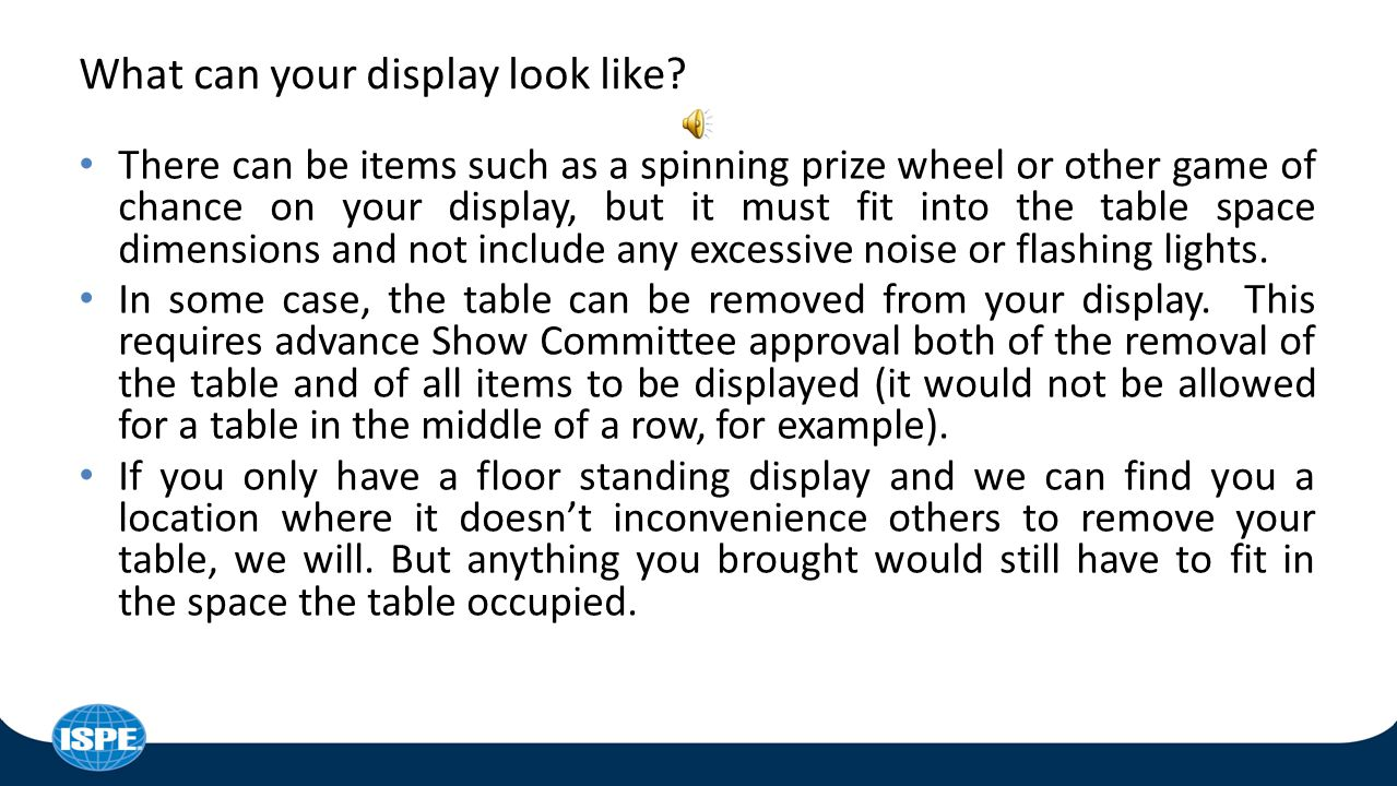 There are some 10x10' booths at the Show now, but the following information is for the table displays.