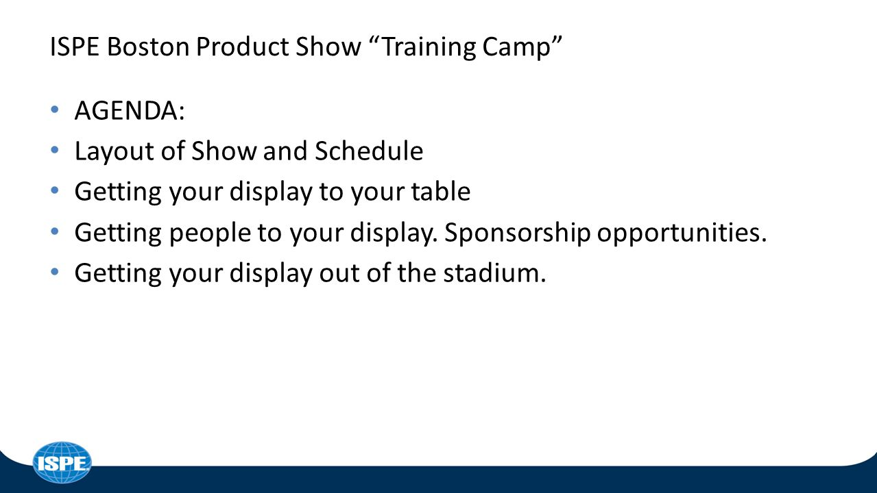 ISPE Boston Product Show Training Camp Showing you the best ways to navigate Gillette Stadium, and get the best leads for your company.