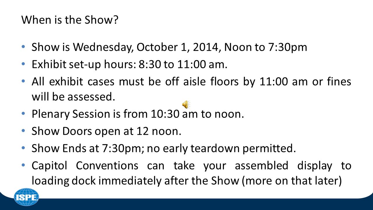 Show is Wednesday, October 1, 2014, Noon to 7:30pm Exhibit set-up hours: 8:30 to 11:00 am.