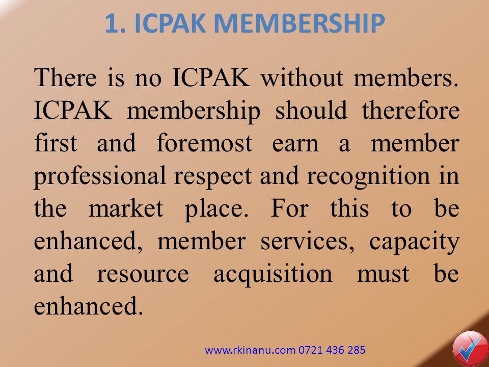 1.ICPAK MEMBERSHIP There is no ICPAK without members.