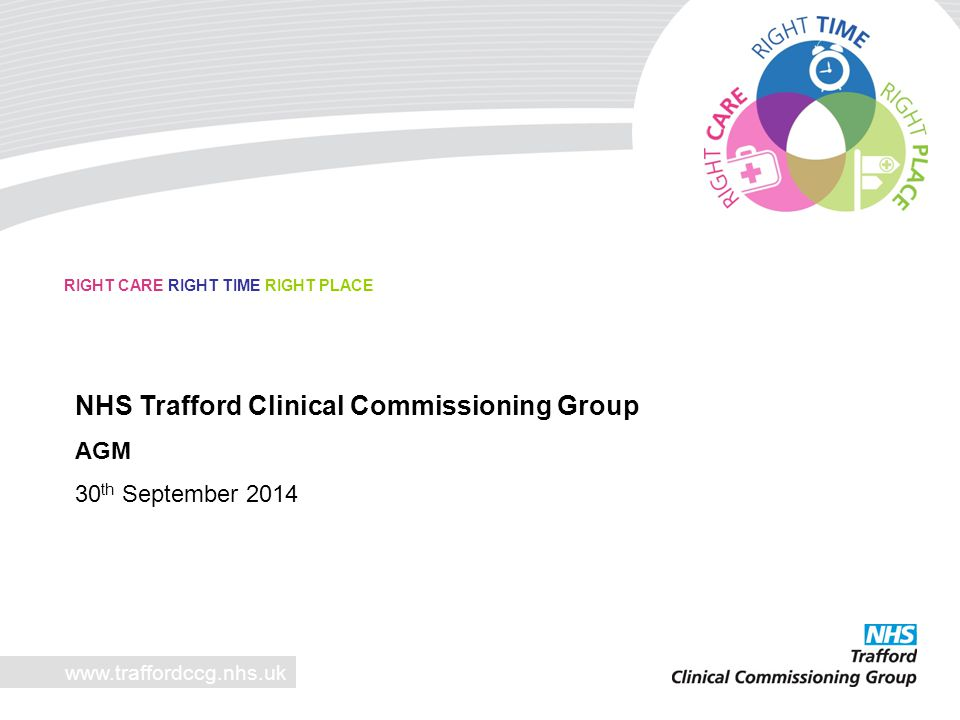 Led the reform of Trafford Adult Safeguarding Board Established Operational Adult Safeguarding Board Implemented new governance and risk management arrangements Implementing Prevent agenda across local health services Working with children's services to look at the whole family picture Working to support implementation and develop understanding of Mental Capacity Act, 2005 Supporting the Deprivation of Liberty Safeguards Working with NHS Providers and contractors to improve understanding of safeguarding adults Working to improve care, standards and safeguard vulnerable people in Care Homes www.traffordccg.nhs.uk Adult Safeguarding 2013/14 – year of partnership working and reform