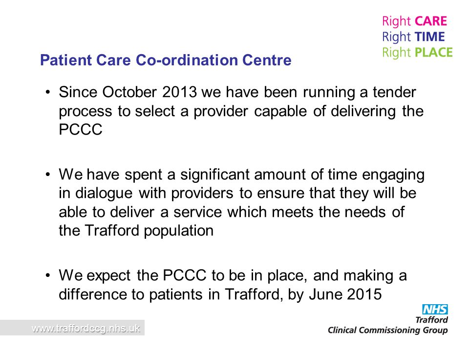 Since October 2013 we have been running a tender process to select a provider capable of delivering the PCCC We have spent a significant amount of tim