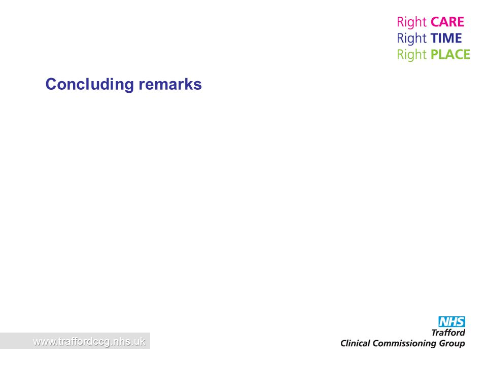 www.traffordccg.nhs.uk Concluding remarks