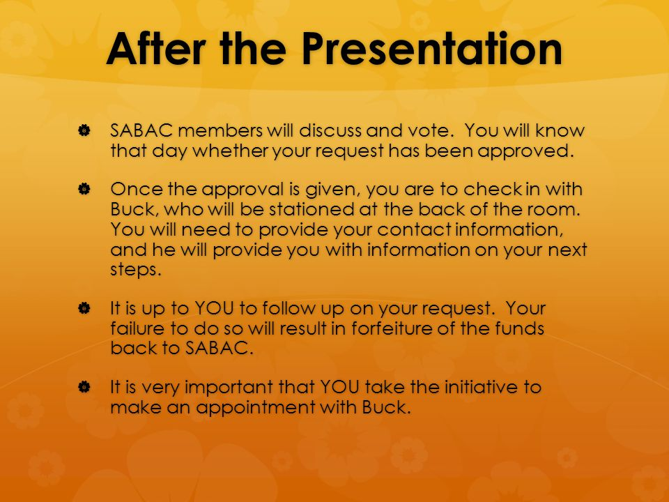After the Presentation  SABAC members will discuss and vote.