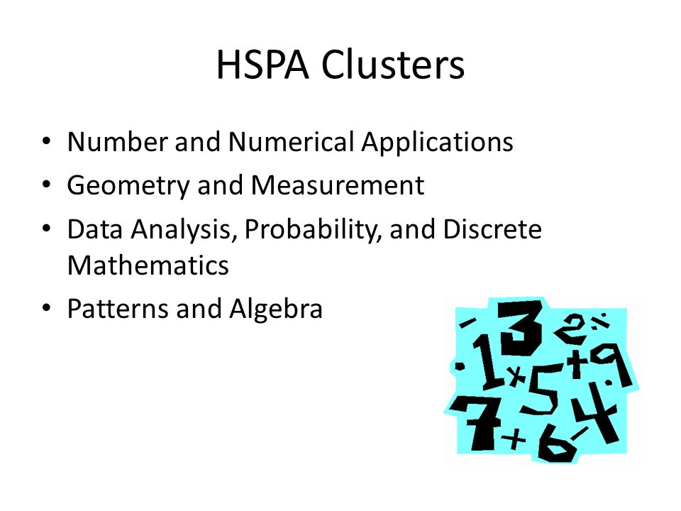 HSPA Clusters Number and Numerical Applications Geometry and Measurement Data Analysis, Probability, and Discrete Mathematics Patterns and Algebra