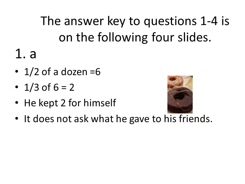 The answer key to questions 1-4 is on the following four slides.