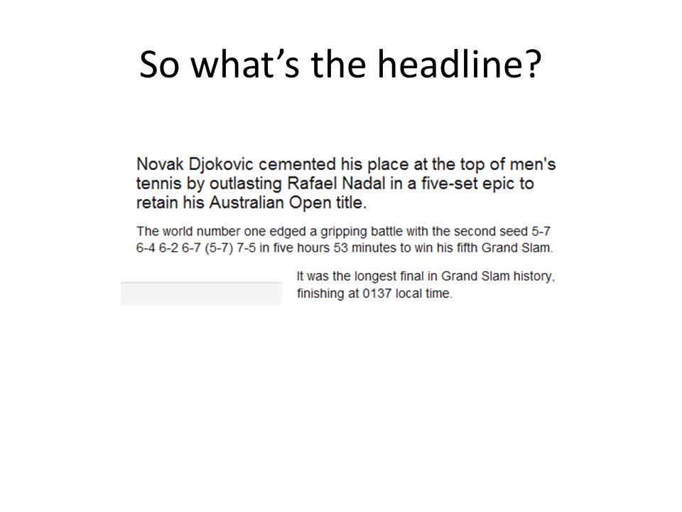 So what's the headline