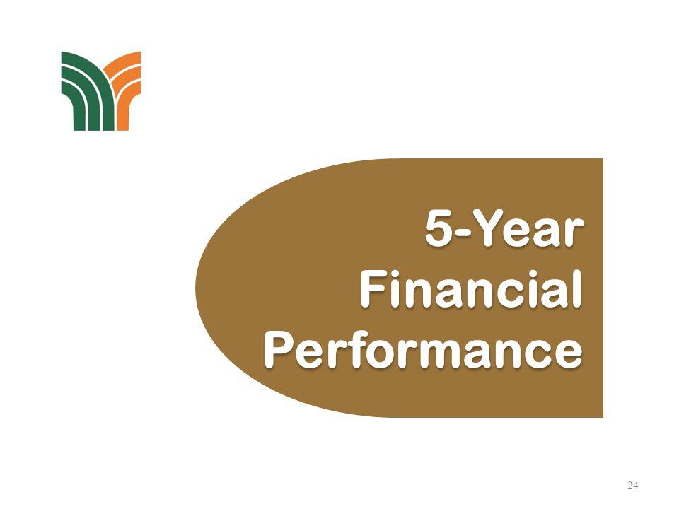 24 5-Year Financial Performance 5-Year Financial Performance