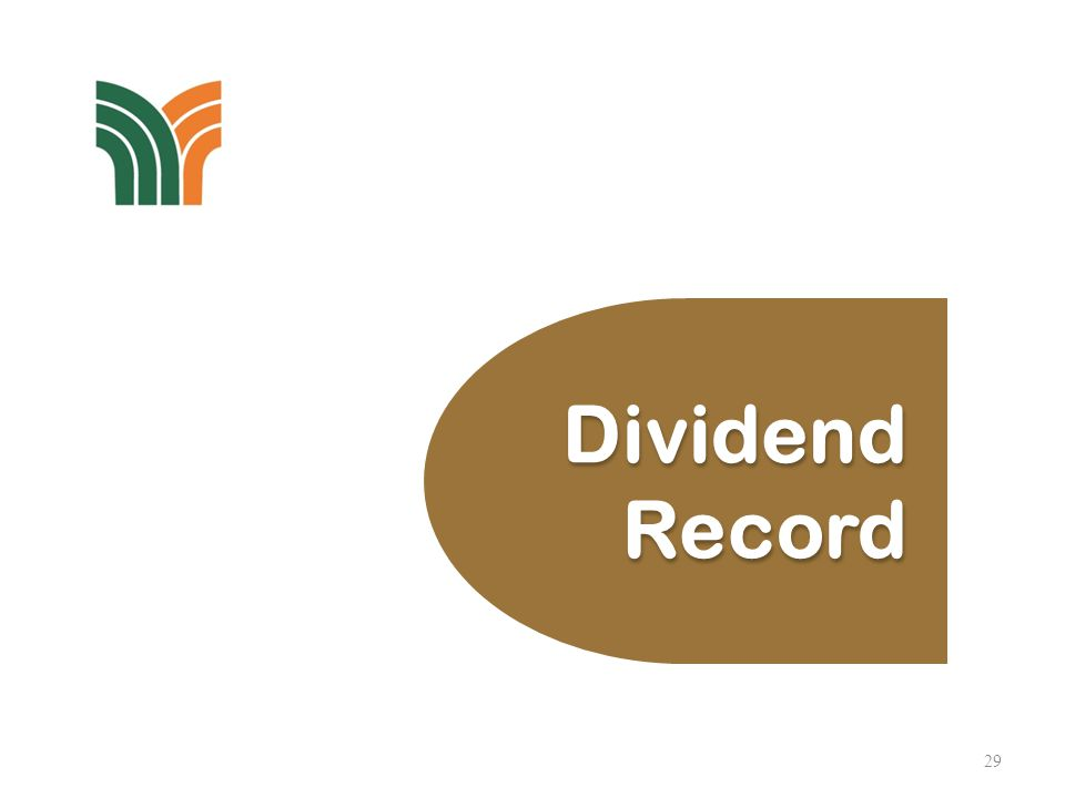 29 Dividend Record Dividend Record