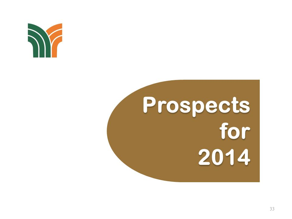 33 Prospects for 2014 Prospects for 2014