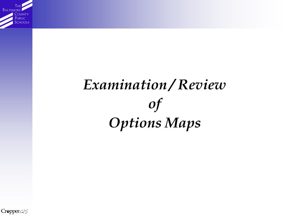 Examination / Review of Options Maps