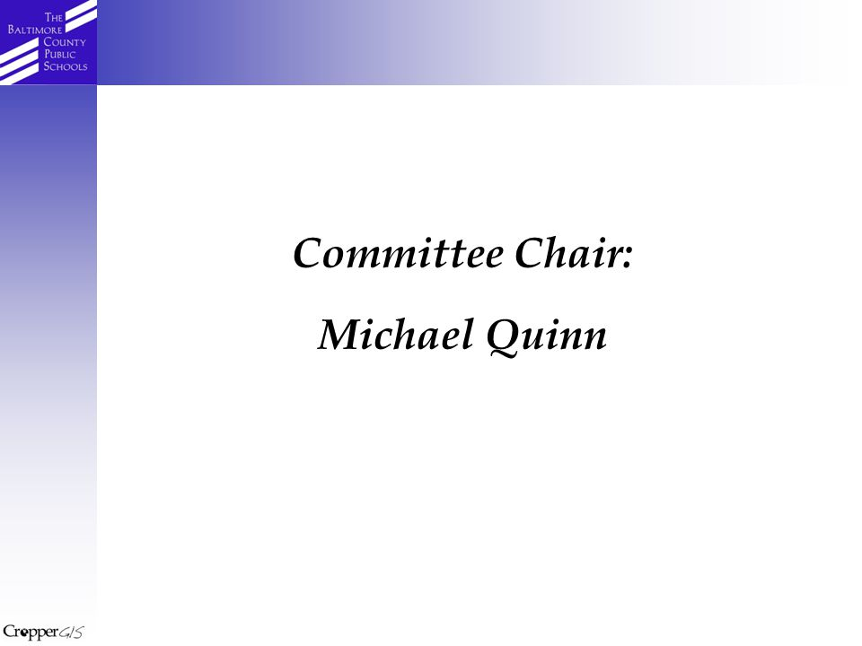 Committee Chair: Michael Quinn