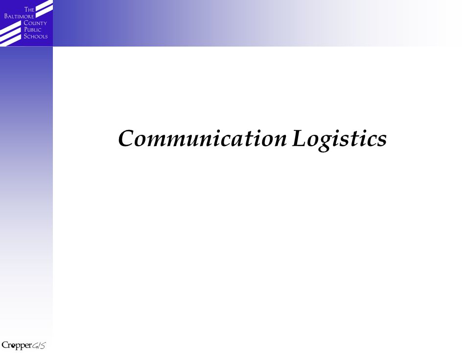 Communication Logistics