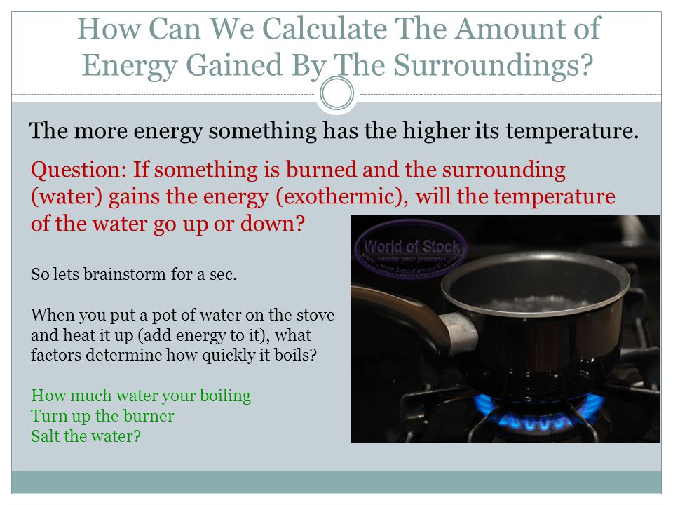 How Can We Calculate The Amount of Energy Gained By The Surroundings.