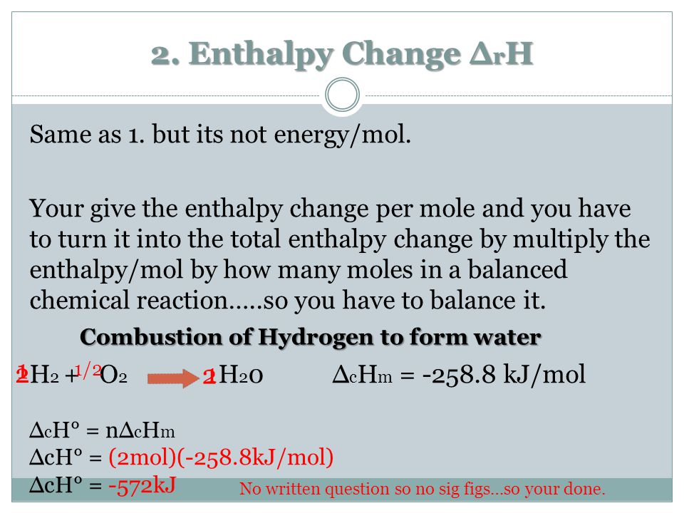 2. Enthalpy Change ∆ r H Same as 1. but its not energy/mol.