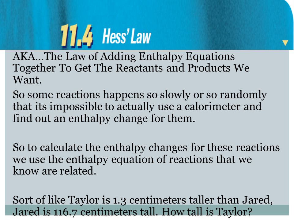 AKA…The Law of Adding Enthalpy Equations Together To Get The Reactants and Products We Want.