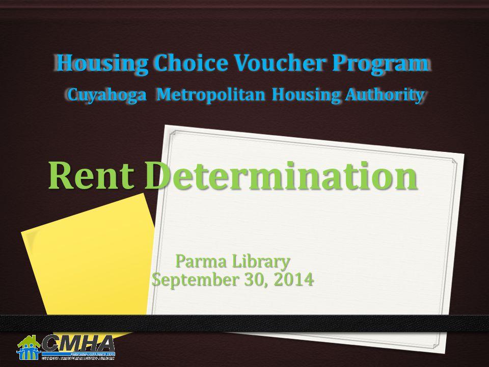 Housing Choice Voucher Program Cuyahoga Metropolitan Housing Authority Rent Determination Parma Library September 30, 2014
