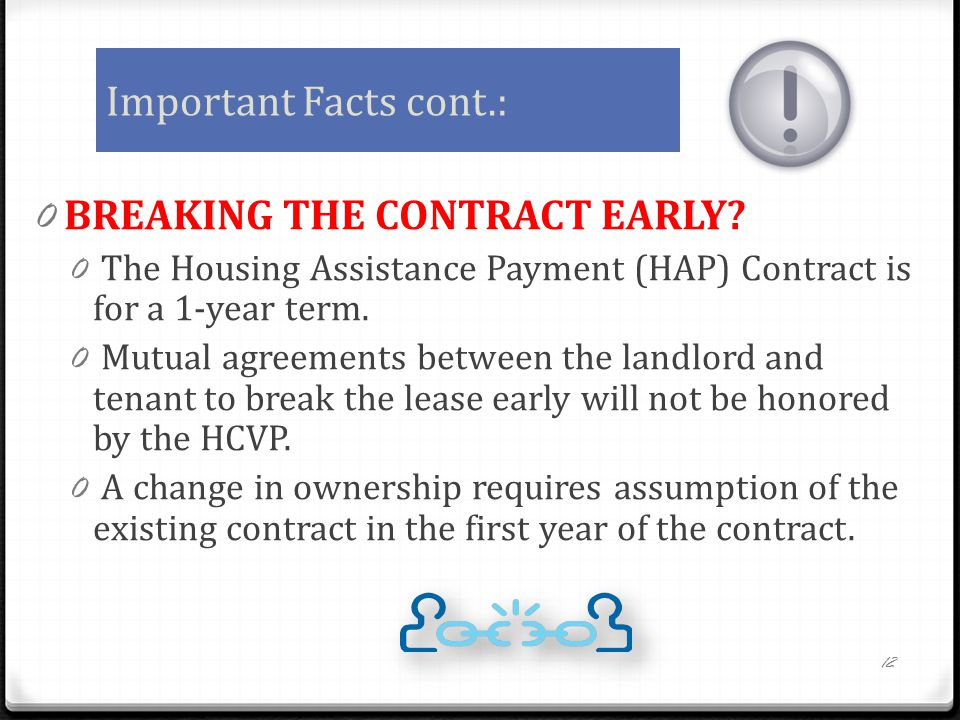 Important Facts cont.: 0 BREAKING THE CONTRACT EARLY.