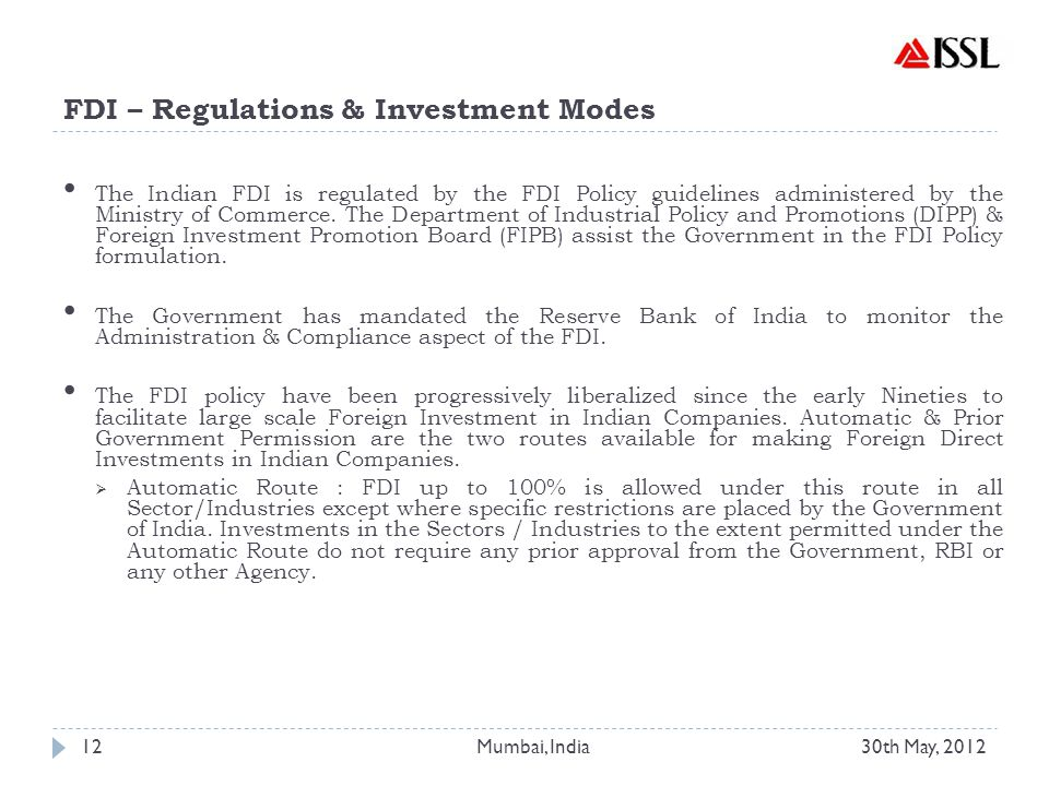 FDI – Regulations & Investment Modes The Indian FDI is regulated by the FDI Policy guidelines administered by the Ministry of Commerce.