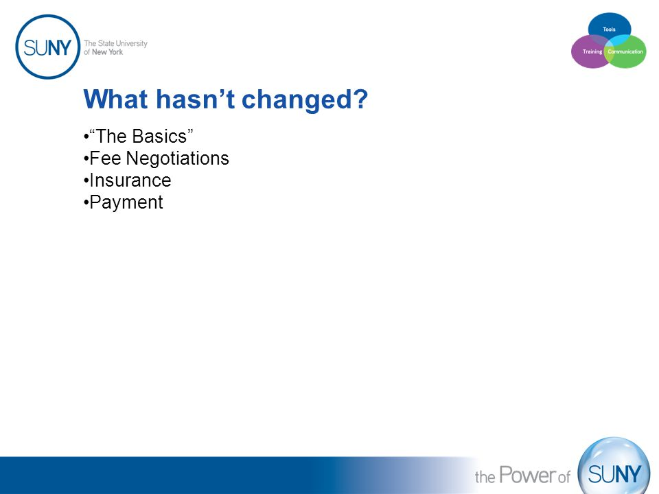 What hasn't changed The Basics Fee Negotiations Insurance Payment