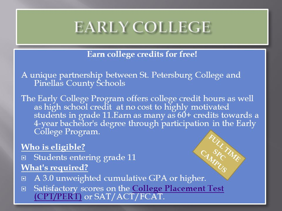 Earn college credits for free.  St.