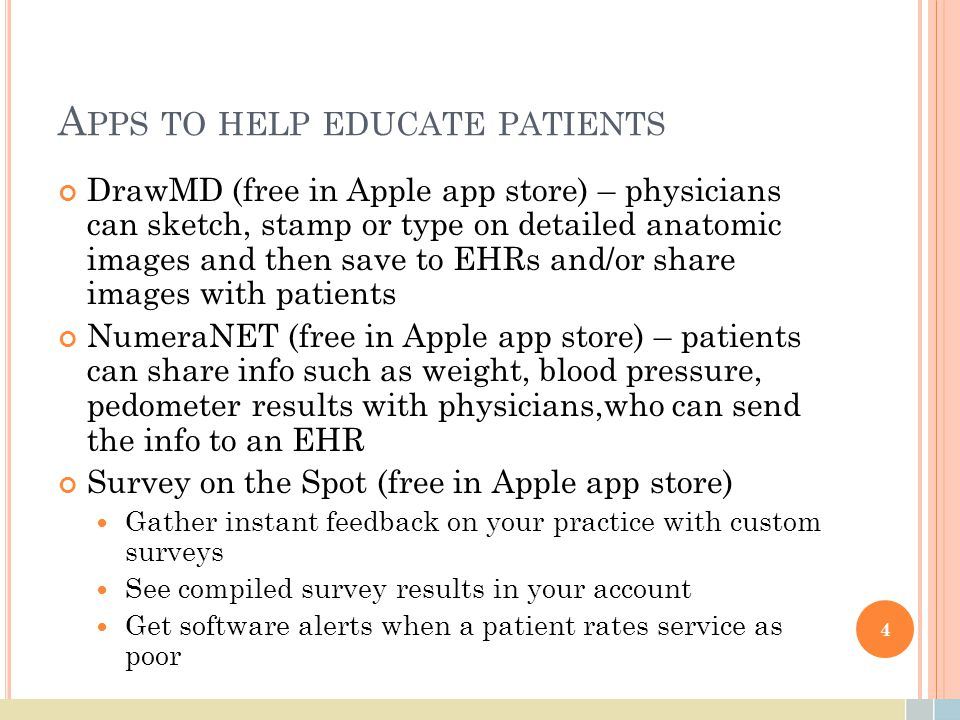 A PPS TO HELP EDUCATE PATIENTS DrawMD (free in Apple app store) – physicians can sketch, stamp or type on detailed anatomic images and then save to EH