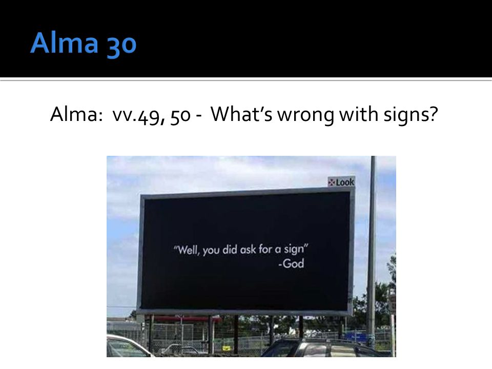 Alma: vv.49, 50 - What's wrong with signs