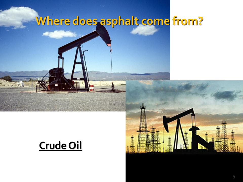 Crude Oil Where does asphalt come from 9