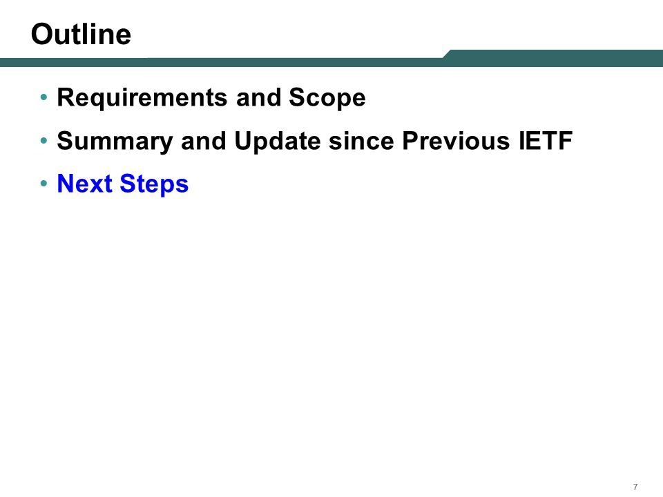 777 Outline Requirements and Scope Summary and Update since Previous IETF Next Steps